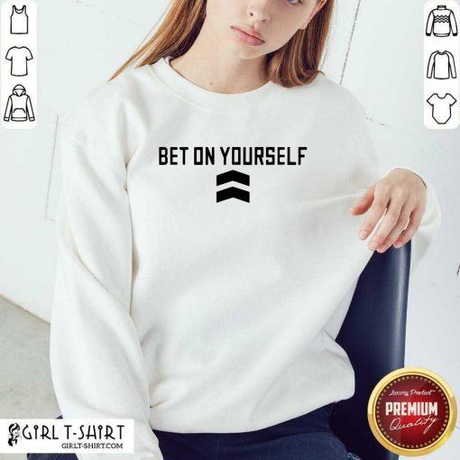Bet On Yourself Toronto Basketball Sweatshirt - Design By Girltshirt.com