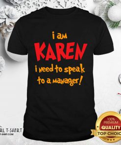 I Am Karen I Need To Speak To Manager Halloween Costume Shirt - Design By Girltshirt.com
