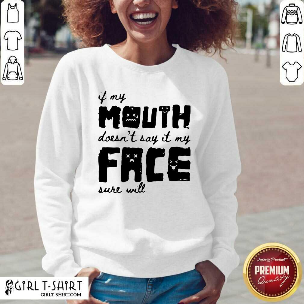If My Mouth Doesn't Say It My Face Sure Will V-neck- Design By Girltshirt.com