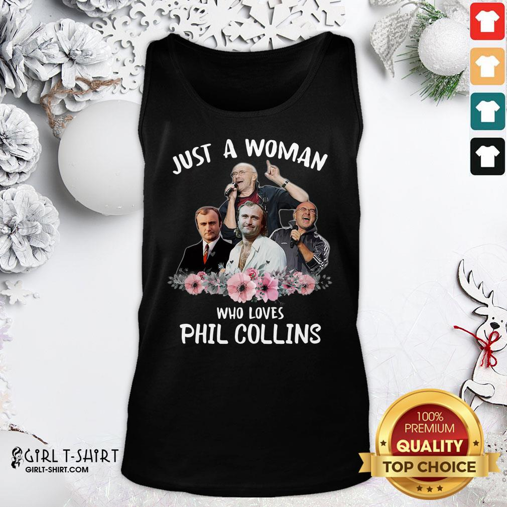 Top Just A Woman Who Loves Phil Collins Tank Top - Design By Girltshirt.com