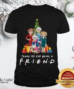 Top Pretty The Golden Girls Thank You For Being A Friend Christmas Shirt - Design By Girltshirt.com