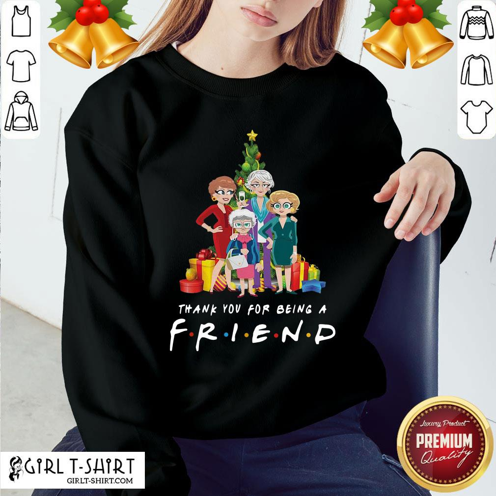 Top Pretty The Golden Girls Thank You For Being A Friend Christmas Sweatshirt- Design By Girltshirt.com