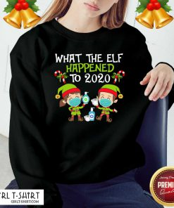 What The Elf Happened To 2020 Face Mask Xmas Sweatshirt- Design By Girltshirt.com