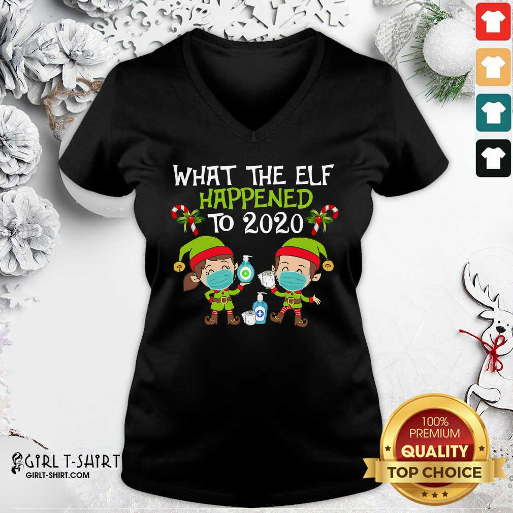 Top What The Elf Happened To 2020 Face Mask Xmas V-neck- Design By Girltshirt.com