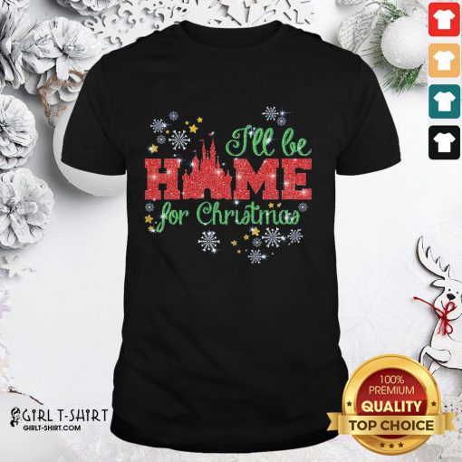 Ugly I'll Be Home For Christmas Shirt- Design By Girltshirt.com