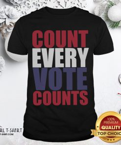 Well Count Every Vote Counts Shirt- Design By Girltshirt.com