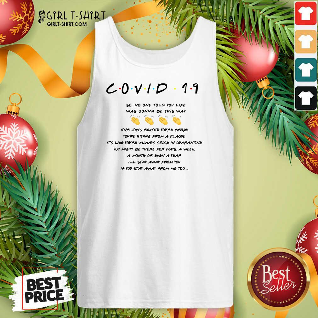 Well Covid 19 So No One Told You Life Was Gonna Be This Way Tank Top - Design By Girltshirt.com