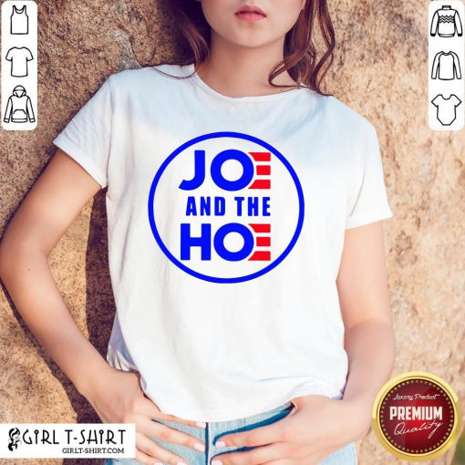 Well Funny Joe And The Hoe Shirt - Design By Girltshirt.com