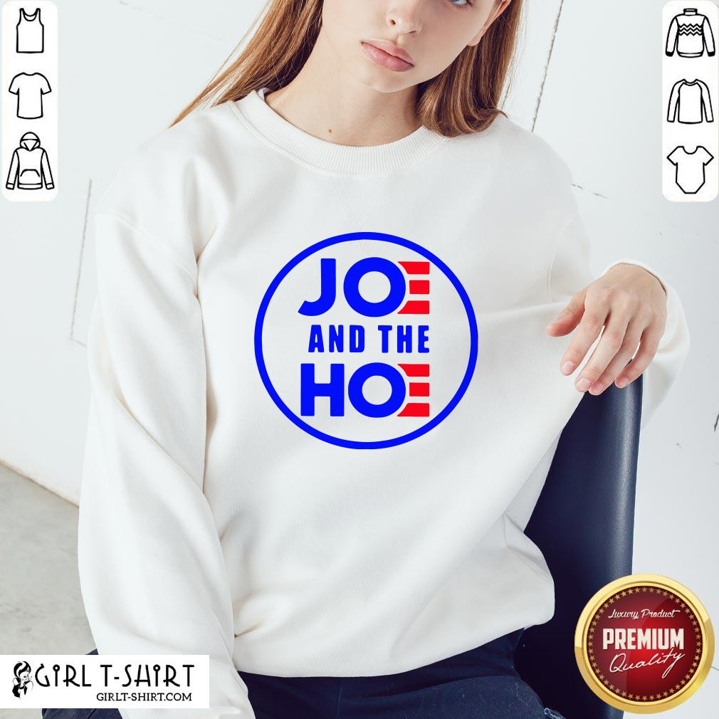 Well Funny Joe And The Hoe Sweatshirt- Design By Girltshirt.com