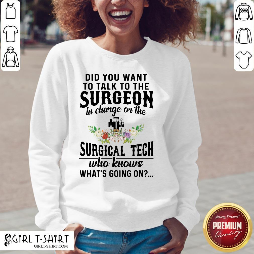 What Did You Want To Talk To The Surgeon In Charge On The Surgical Tech Who Knows What's Going On V-neck - Design By Girltshirt.com