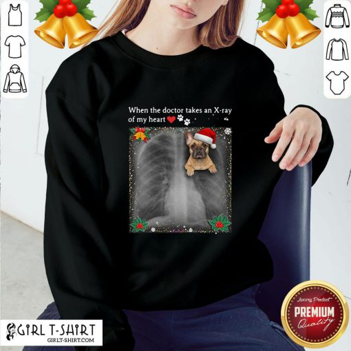 Windy When The Doctor Takes An Xray Of My Heart French Bulldog Sweatshirt - Design By Girltshirt.com