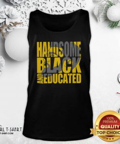 Handsome Black And Educated Tank Top - Design By Girltshirt.com