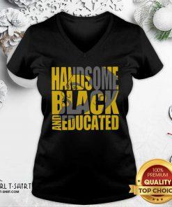 Handsome Black And Educated V-neck - Design By Girltshirt.com