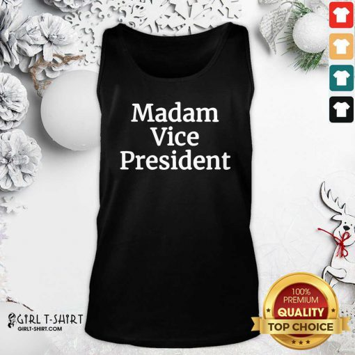 Awesome Madam Vice President 2020 Tank Top- Design By Girltshirt.com