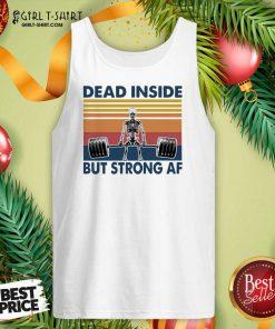 Weightlifting Skeleton Dead Inside But Strong Af Vintage Tank Top - Design By Girltshirt.com