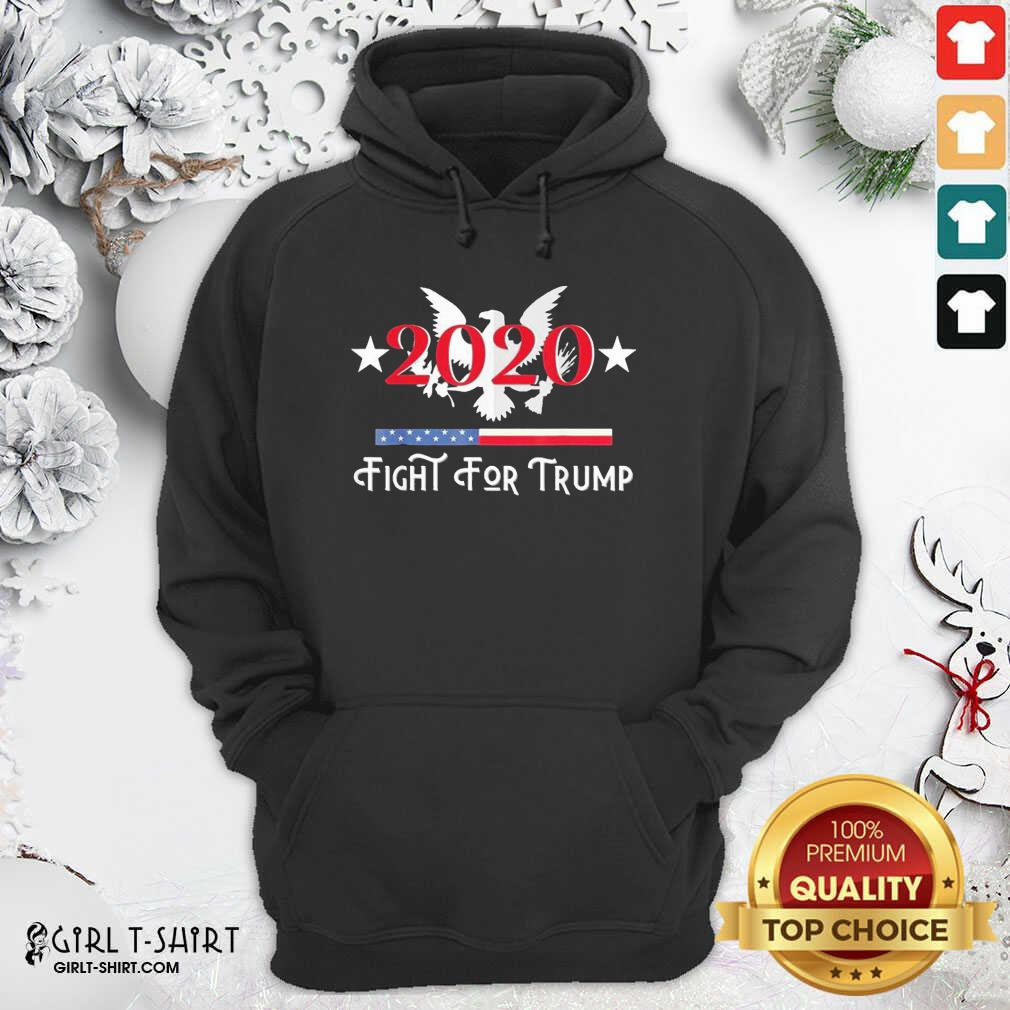 2020 Fight for Trump Hoodie- Design By Girltshirt.com