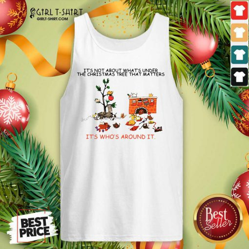 It's Not About What's Under The Christmas Tree That Matters Cat Who Around It For Cat Lover Tank Top- Design By Girltshirt.com