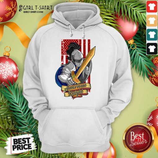Knights Lover American Knight With Sword And Flag Hoodie- Design By Girltshirt.com