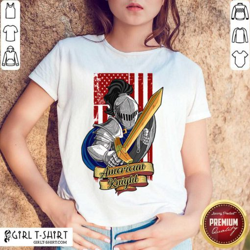 Knights Lover American Knight With Sword And Flag Shirt- Design By Girltshirt.com