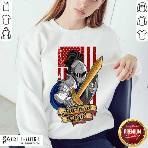 Knights Lover American Knight With Sword And Flag Sweatshirt - Design By Girltshirt.com