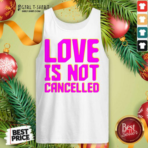 Lisa Power love Is Not Cancelled Tank Top- Design By Girltshirt.com