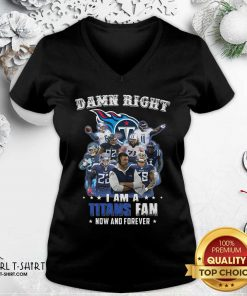 Damn Right I Am A Tennessee Titans Fan Now And Forever V-neck- Design By Girltshirt.com