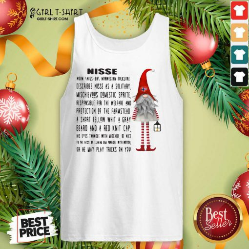 Gnome Nisse Noun Norwegian Folklore Describes Nisse As A Solitary Tank Top- Design By Girltshirt.com