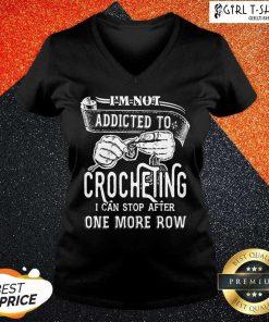 Im Not Addicted To Crocheting V-neck- Design By Girltshirt.com
