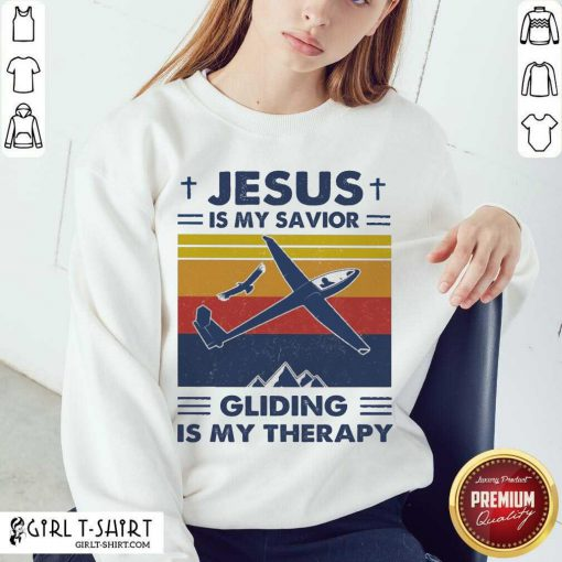 Jesus My Savior Gliding Is My Therapy Vintage Sweatshirt- Design By Girltshirt.com