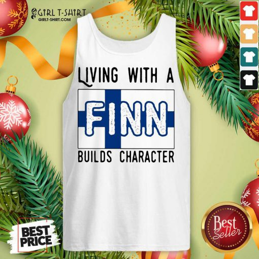 Living With A Finn Builds Character Tank Top- Design By Girltshirt.com