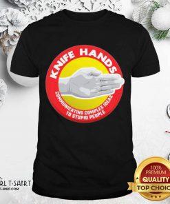 Knife Hands Communicating Complex Shirt- Design By Girltshirt.com