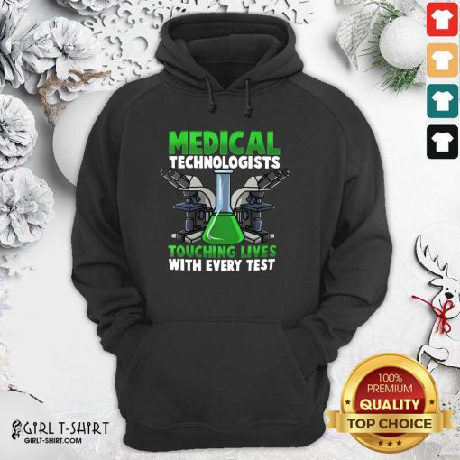 Medical Technologists Touching Lives With Every Test Hoodie - Design By Girltshirt.com