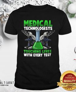 Medical Technologists Touching Lives With Every Test Shirt - Design By Girltshirt.com