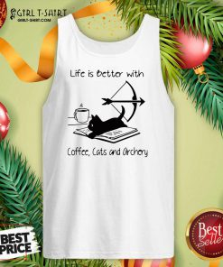 Life Is Better With Coffee Cats And Archery Tank Top - Design By Girltshirt.com