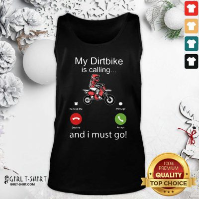 My Dirtbike Is Calling And I Must Go Tank Top - Design By Girltshirt.com
