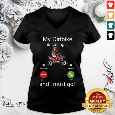 My Dirtbike Is Calling And I Must Go V-neck - Design By Girltshirt.com