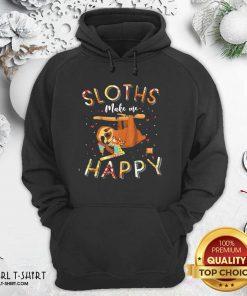 Sloths Make Me Happy Sewing Hoodie - Design By Girltshirt.com