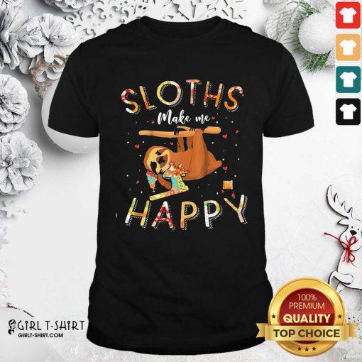 Sloths Make Me Happy Sewing Shirt - Design By Girltshirt.com