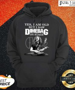 Yes I Am Old But I Saw Dimebag On Stage 2021 Signature Hoodie- Design By Girltshirt.com