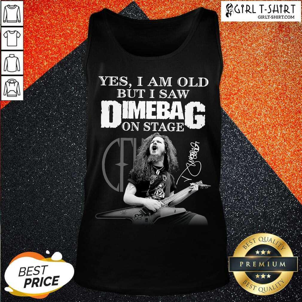 Yes I Am Old But I Saw Dimebag On Stage 2021 Signature Tank Top- Design By Girltshirt.com