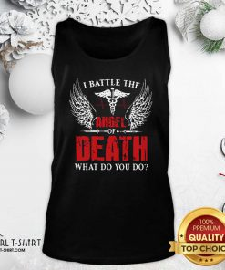 I Battle The Angel Of Death What Do You Do Tank Top- Design By Girltshirt.com