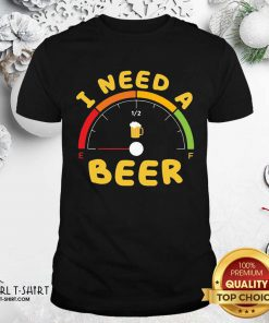 I Need A Beer Shirt - Design By Girltshirt.com