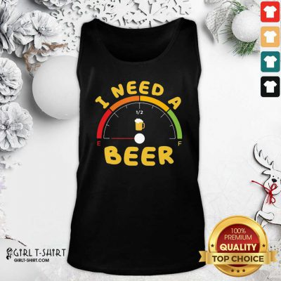 I Need A Beer Tank Top - Design By Girltshirt.com