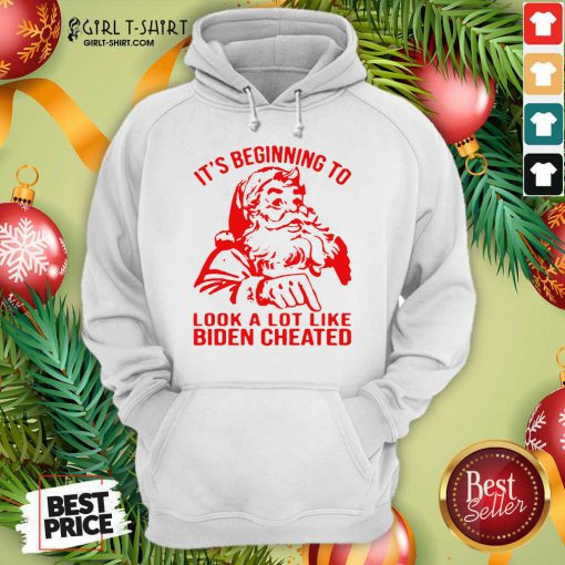 Santa Claus It's Beginning To Look A Lot Like Biden Cheated Hoodie- Design By Girltshirt.com