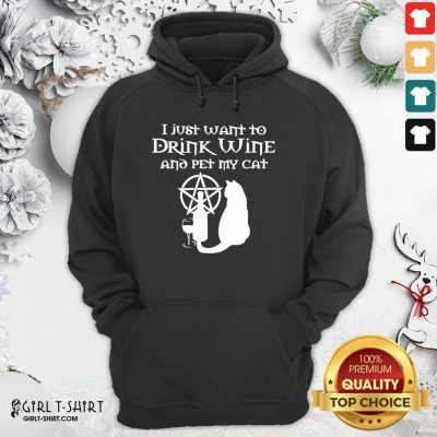 I Just Want To Drink Wine And Pet My Cat Hoodie- Design By Girltshirt.com