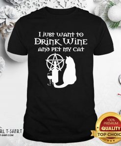 I Just Want To Drink Wine And Pet My Cat Shirt - Design By Girltshirt.com