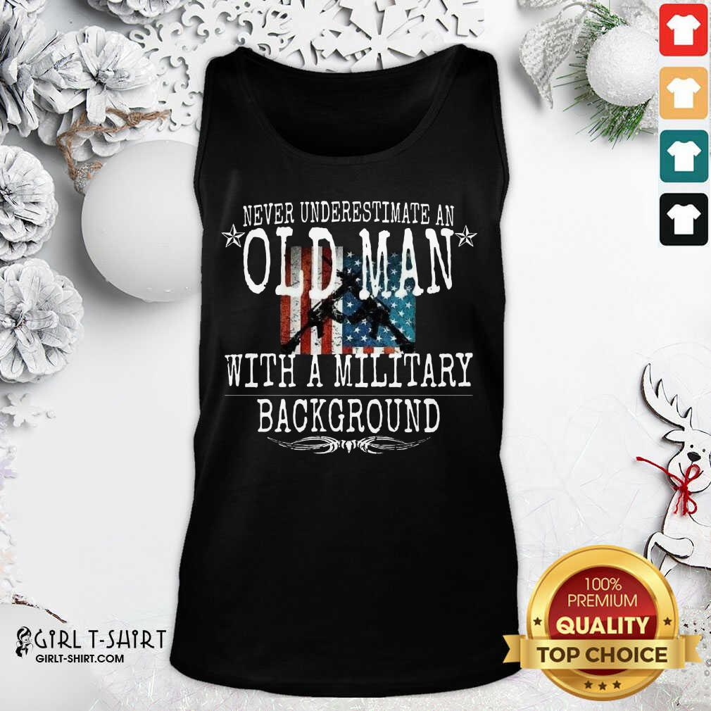 Never Underestimate An Old Man With A Millitary Background Gun American Flag Tank Top - Design By Girltshirt.com