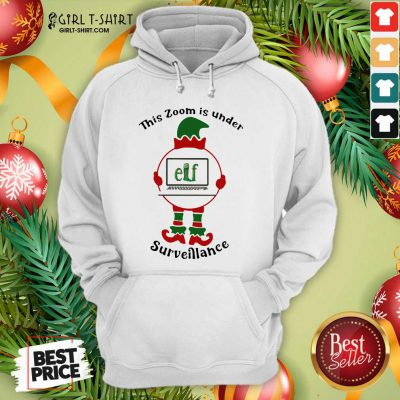 This Zoom Is Under Elf Surveillance Christmas Hoodie- Design By Girltshirt.com