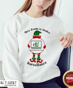 This Zoom Is Under Elf Surveillance Christmas Sweatshirt - Design By Girltshirt.com