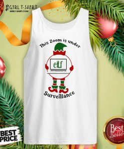This Zoom Is Under Elf Surveillance Christmas Tank Top - Design By Girltshirt.com